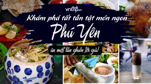 2 ngày khám phá danh thắng và ẩm thực ở Phú Yên