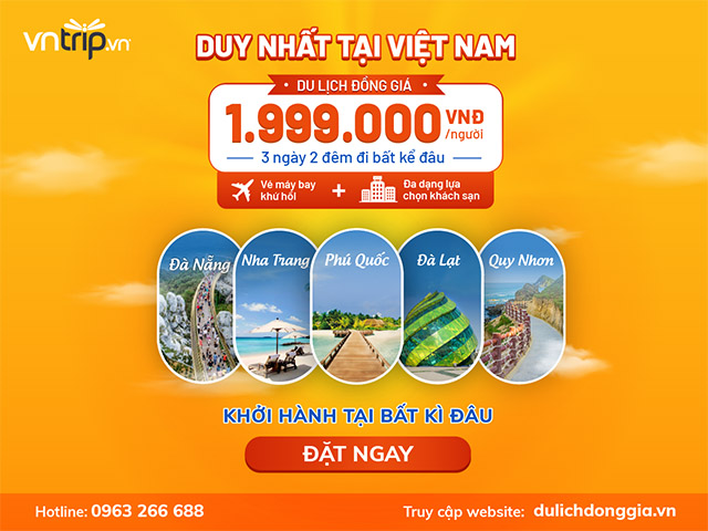Du lịch giá rẻ với combo đồng giá cực hấp dẫn từ Vntrip>