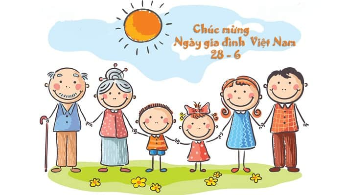 Ngày gia đình Việt Nam - Một ngày lễ với nhiều ý nghĩa cao đẹp