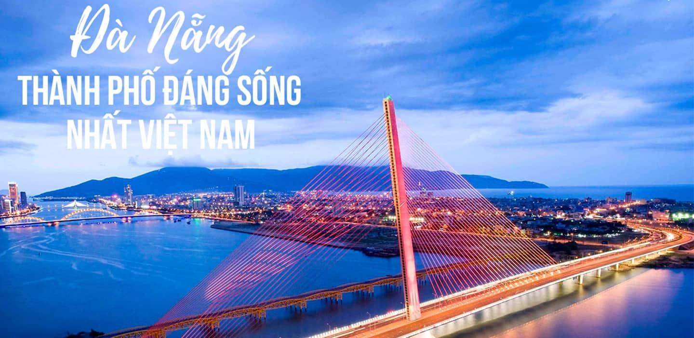 Nhắc đến thành phố đáng sống là nhắc đến Đà Nẵng - Ảnh Internet