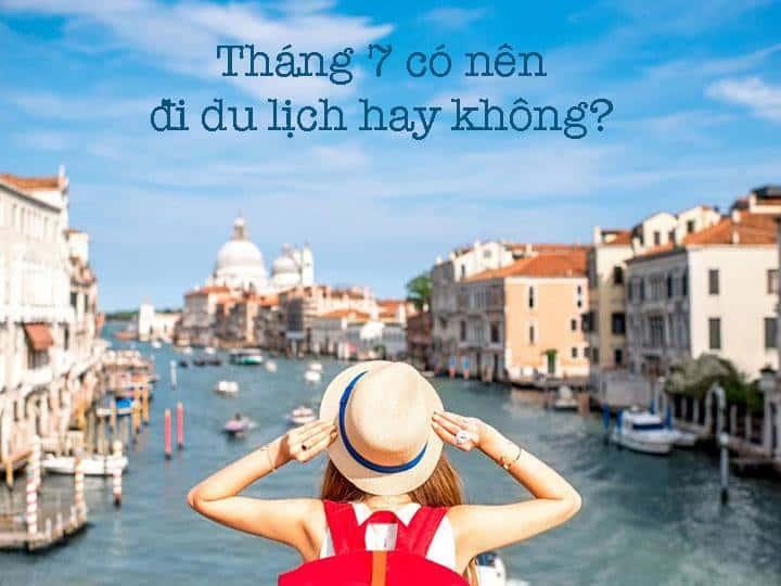 Tháng 7 âm lịch nên đi du lịch hay ở nhà - Nguồn ảnh: Internet