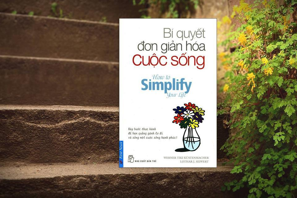 Bí quyết đơn giản hóa cuộc sống. Hình: Sưu tầm