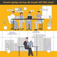 Doanh nghiệp của bạn đã chuyển đổi TMS?