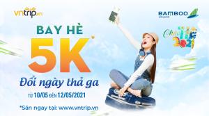 Bay Hè 5K – Đổi ngày thả ga cùng Bamboo Airways